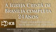 C U L T O D E G R A T I D Ã O PELOS 24 ANOS DA  IGREJA CRISTÃ DE BRASÍLIA NESTE DOMINGO 06 DE OUTUBRO DE […]