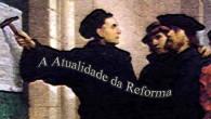 UMA RELEITURA PARA OS NOSSOS DIAS Cerca de quinhentos anos já se passaram, desde o dia em que Lutero pregou as suas 95 teses na porta da igreja do Castelo […]