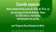 Neste sábado 09 de junho de 2018, às 18 horas, na sala da Igreja Cristã de Brasília (SDS Edifício Venâncio III sala 114 – CONIC, Brasília), haverá importante palestra sobre […]