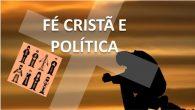 """FÉ CRISTÃ E POLÍTICA Pastor Julio Borges Filho INTRODUÇÃO – """"Teologia é a razão em busca do entendimento"""" (Anselmo de Cantuária). A fé sem entendimento pode se transformar em fanatismo […]"""